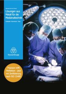 Lösungen aus Metall für die Medizinaltechnik – Edelstahl. Aluminium. Titan.