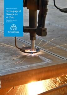 Oxycoupage et découpage au jet d'eau – Profitez de la force des éléments