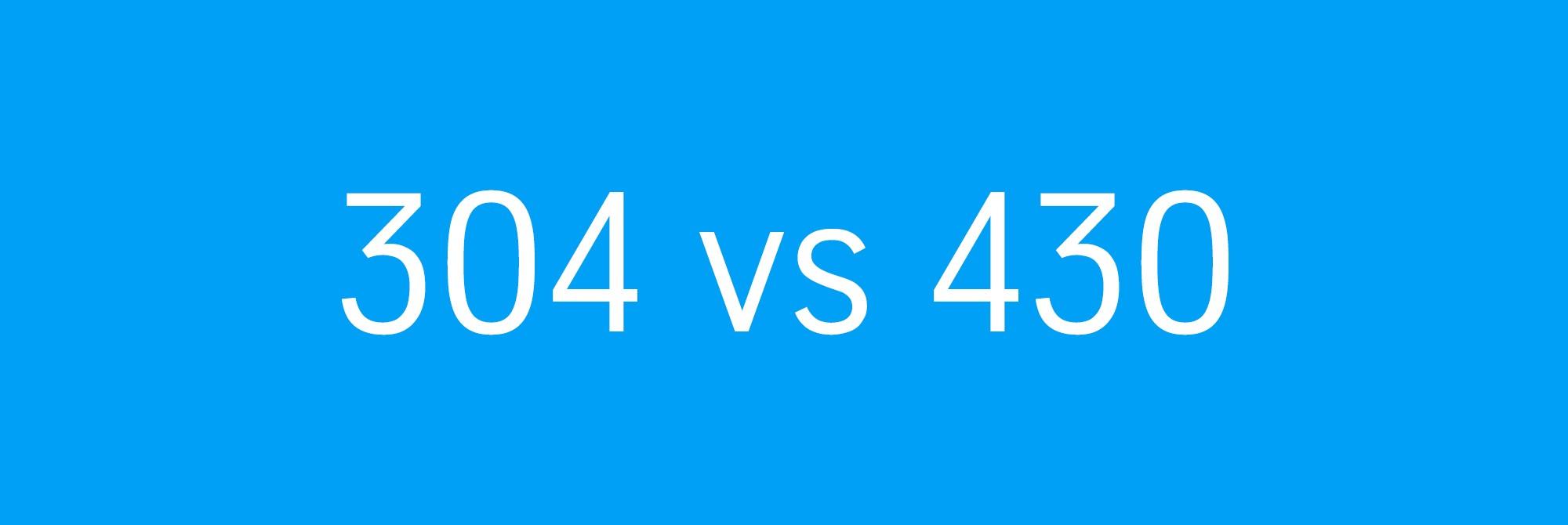 304 vs 430